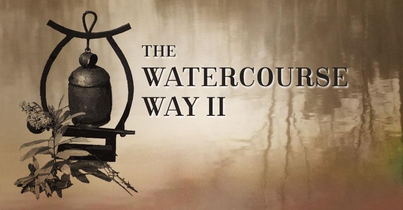 The Watercourse Way II