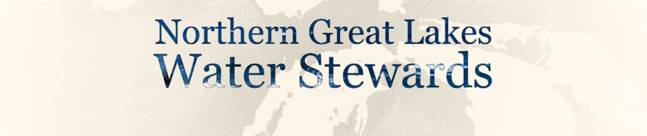 Northern Great Lakes Water Stewards