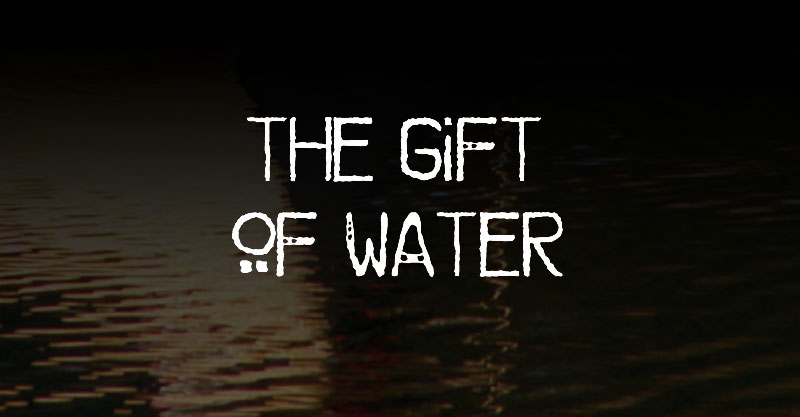 Gift of Water